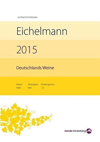 9783938839249: Eichelmann 2015 Deutschlands Weine