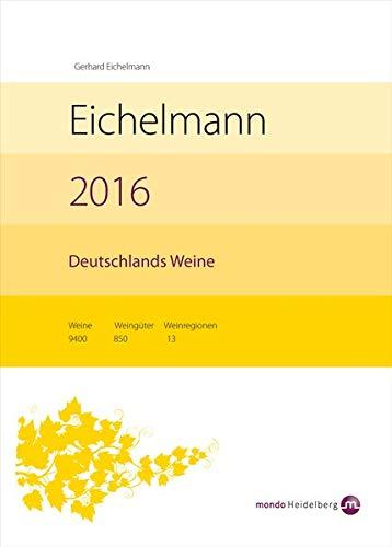 9783938839256: Eichelmann 2016 Deutschlands Weine