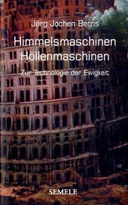 9783938869116: Himmelsmaschinen - H�llenmascinen: Zur Technologie der Ewigkeit