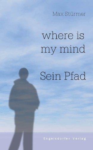 9783938873601: where is my mind - Sein Pfad (Livre en allemand)