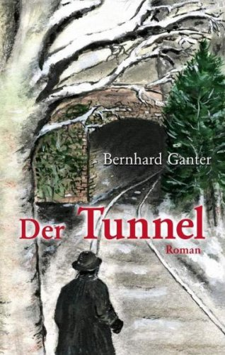 9783938882726: Der Tunnel (Livre en allemand)