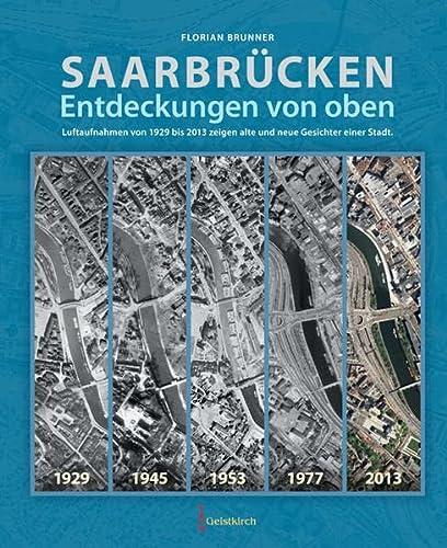 Saarbrücken - Entdeckungen von oben: Florian Brunner