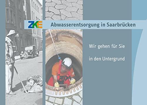 Abwasserentsorgung in Saarbrücken: Wir gehen für Sie in den Untergrund