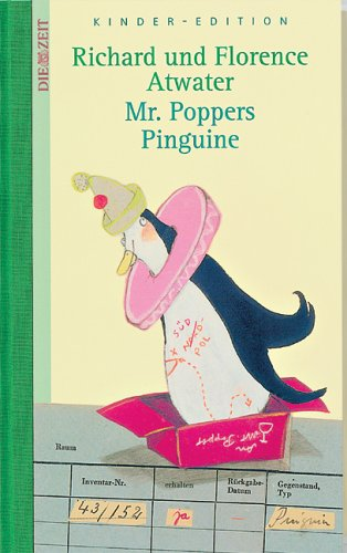 Mr. Poppers Pinguine. DIE ZEIT Kinder-Edition. Band 6 (3938899050) by Richard Atwater