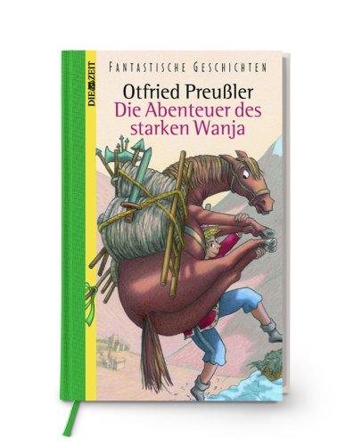 Die Abenteuer des starken Wanja: Otfried Preussler