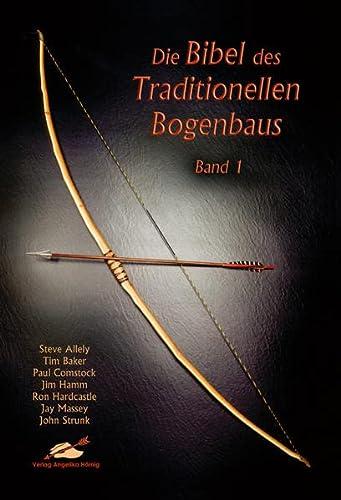 Die Bibel des traditionellen Bogenbaus 1: Steve Allely, Tim