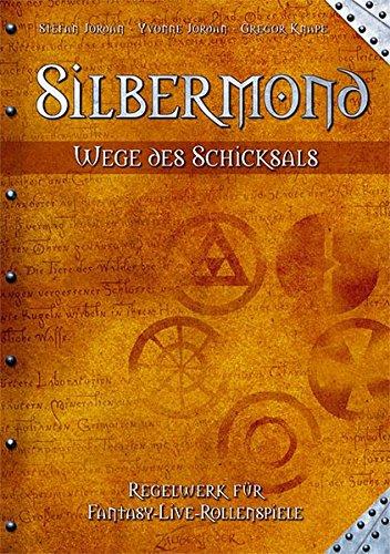 9783938922095: Silbermond - Wege des Schicksals. LARP-Regelwerk