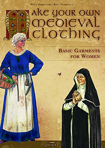 9783938922156: Make Your Own Medieval Clothing: Basic Garments for Women