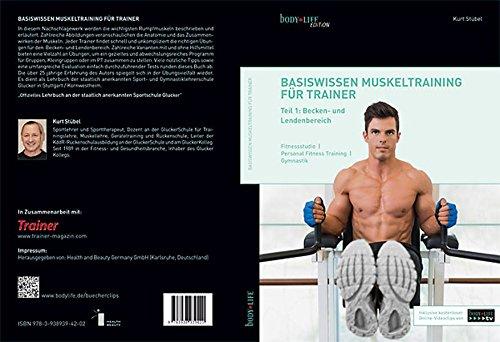 9783938939420: Basiswissen Muskeltraining f�r Trainer: Teil 1: Becken- und Lendenbereich