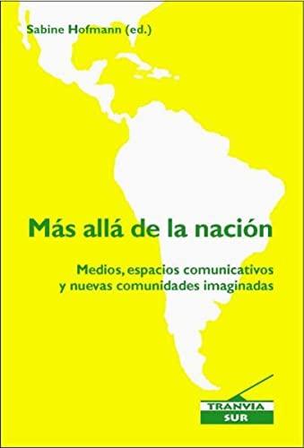 9783938944189: Mas alla de la nacion medios, espacios comunicativos y nuevas comunidades imaginadas