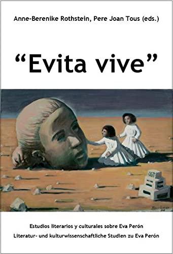 Evita vive: Estudios literarios y culturales sobre: Rothstein, Anne-Berenike &