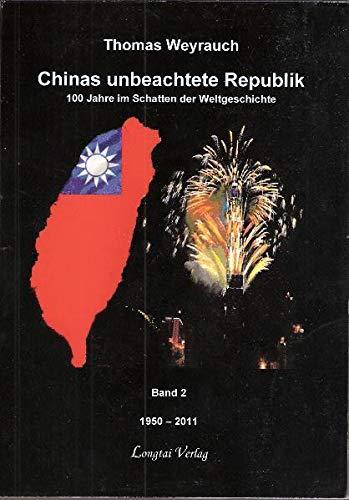 9783938946152: Chinas unbeachtete Republik: 100 Jahre im Schatten der Weltgeschichte, Band 2 (1950-2011)