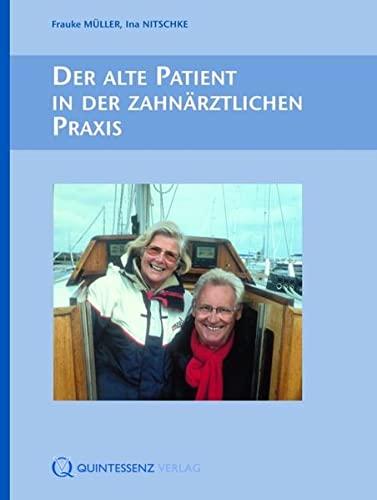 Der alte Patient in der zahnärztlichen Praxis: Frauke Müller
