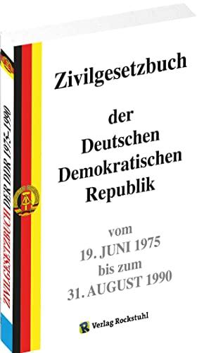 Zivilgesetzbuch der Deutschen Demokratischen Republik 1975-1990: Reprint: Ohne