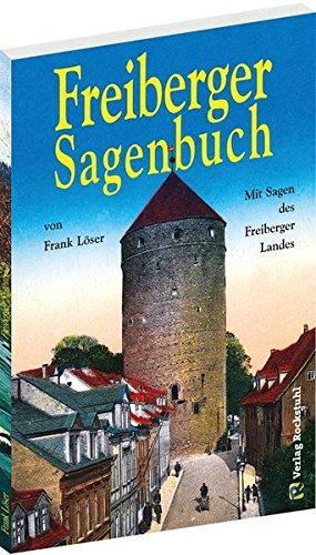 9783938997741: Freiberger Sagenbuch: Mit Sagen des Freiberger Landes