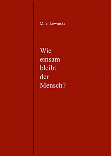 9783939000709: Wie einsam bleibt der Mensch?: Grundlagen, Eigenarten und Grenzen menschlicher Kommunikation (Livre en allemand)
