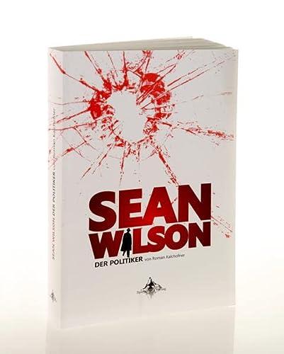 9783939043218: Sean Wilson: Der Politiker