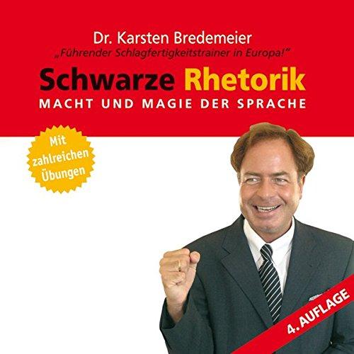 Schwarze Rhetorik: Geheimwaffe Rhetorik: Bredemeier, Karsten