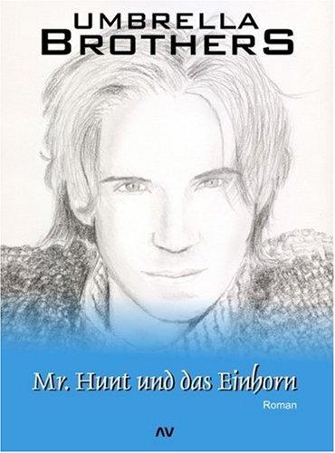 9783939054030: Mr. Hunt und das Einhorn (Livre en allemand)
