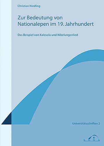 9783939060055: Zur Bedeutung von Nationalepen im 19. Jahrhundert. Das Beispiel von Kalevala und Nibelungenlied