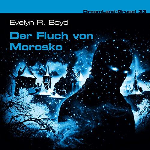 33-DER FLUCH VON MOROSKO - DRE: Evelyn R. Boyd,