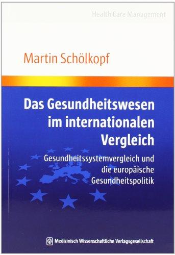 9783939069744: Das Gesundheitswesen im internationalen Vergleich: Gesundheitssystemvergleich und die europäische Gesundheitspolitik