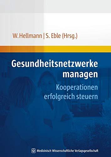 Gesundheitsnetzwerke managen: Wolfgang Hellmann