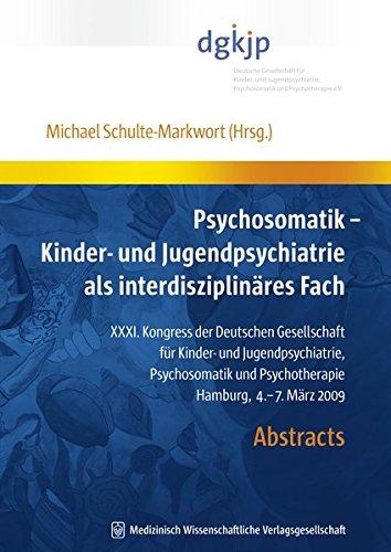 Psychosomatik - Kinder- und Jugendpsychiatrie als interdisziplinäres Fach: Michael ...