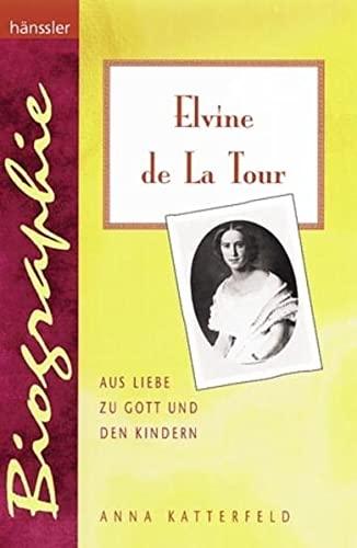 9783939075080: Elvine de La Tour: Aus Liebe zu Gott und den Kindern (Livre en allemand)