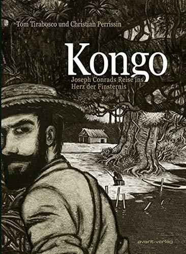 9783939080886: Kongo: Joseph Conrads Reise ins Herz der Finsternis