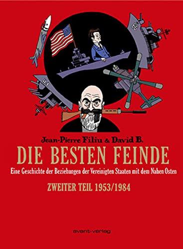9783939080985: Die besten Feinde 02: Eine Geschichte der Beziehungen der Vereinigten Staaten mit dem Nahen Osten. Zweiter Teil 1953/1984