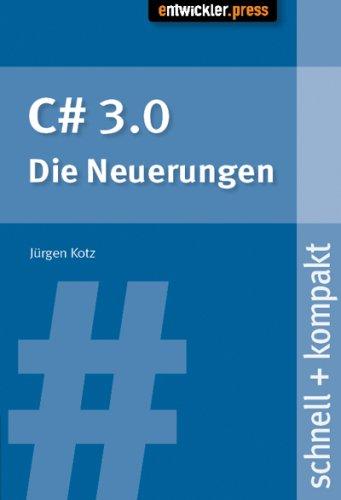 C # 3.0 - Die Neuerungen. schnell: Jürgen Kotz