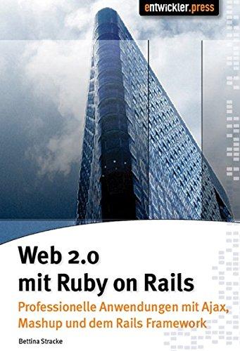 9783939084822: Web 2.0 mit Ruby on Rails: Professionelle Anwendungen mit Ajax, Mashups und dem Rails Framework