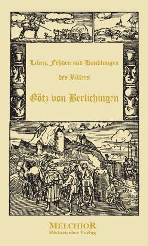 9783939102915: Leben, Fehden und Handlungen des Ritters Götz von Berlichingen