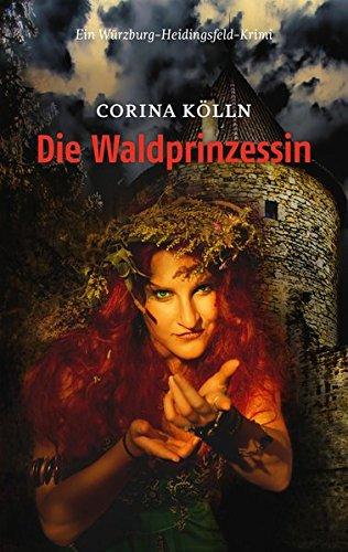 9783939103578: Die Waldprinzessin: Ein Würzburg-Heidingsfeld-Krimi