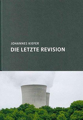 9783939103639: Die letzte Revision: Das Kernkraftwerk Grafenrheinfeld