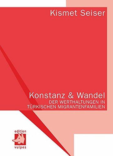 9783939112112: Konstanz und Wandel der Werthaltungen in türkischen Migrantenfamilien: Ein intra- und intergenerationeller Vergleich zwischen türkischen ... Familien in der Bundesrepublik Deutschland