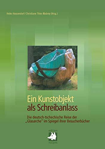 9783939112440: Ein Kunstobjekt als Schreibanlass: Die deutsch-tschechische Reise der