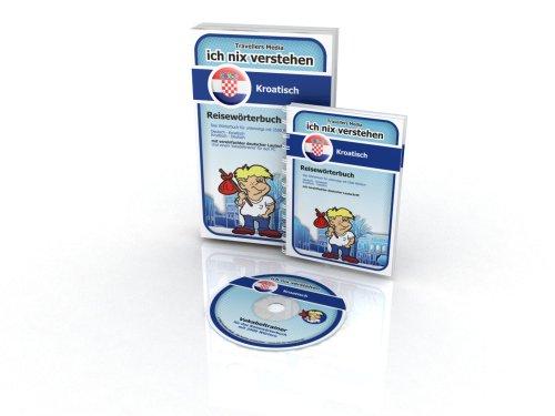 9783939125587: Kroatisch Reisewörterbuch Ich-Nix-Verstehen: Das Kroatisch Reisewörterbuch hilft Ihnen schnell falls einmal eine Vokabel entfallen ist