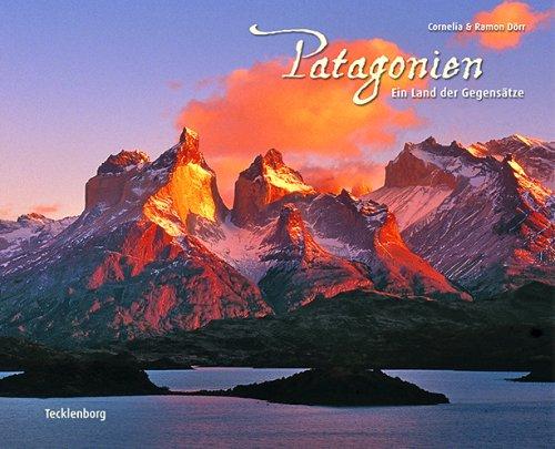 9783939172345: Patagonien: Ein Land der Gegensätze
