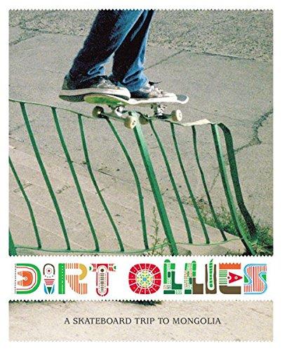 9783939181040: Dirt Ollies. A Skateboard Trip to Mongolia: A Skate Board Trip to Mongolia