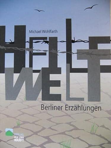 9783939211747: Heile Welt: Berliner Erz�hlungen