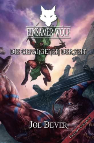 9783939212249: Einsamer Wolf - Die Gefangenen der Zeit