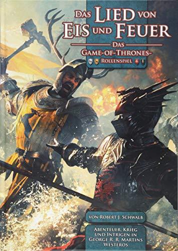 Das Lied von Eis und Feuer - Das-Game-of-Thrones-Rollenspiel: Robert J Schwalb, Alexander Kuhnert