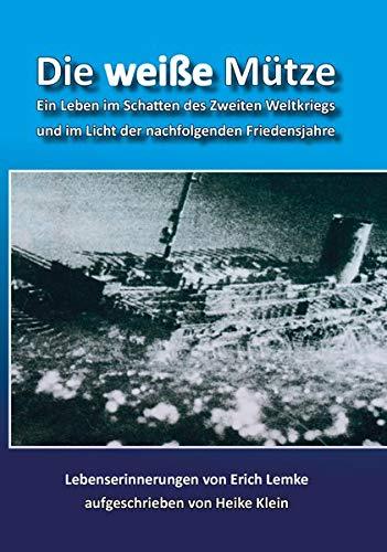 9783939233404: Die weiße Mütze: Ein Leben im Schatten des Zweiten Weltkriegs und im Licht der nachfolgenden Friedensjahre
