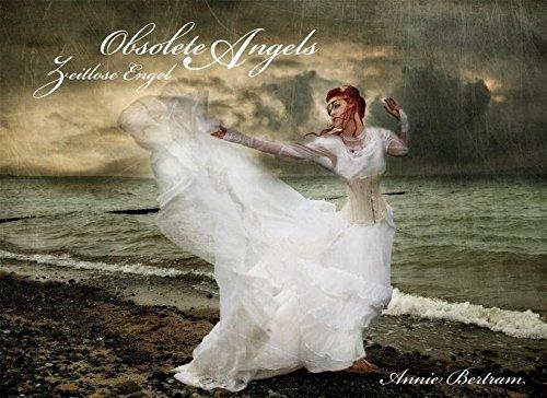 Zeitlose Engel: Obsolete Angels: Steampunk und Dark: Bertram, Annie; Radtke,