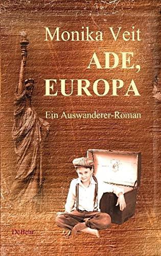 9783939241812: Ade Europa - ein historischer Auswanderer-Roman