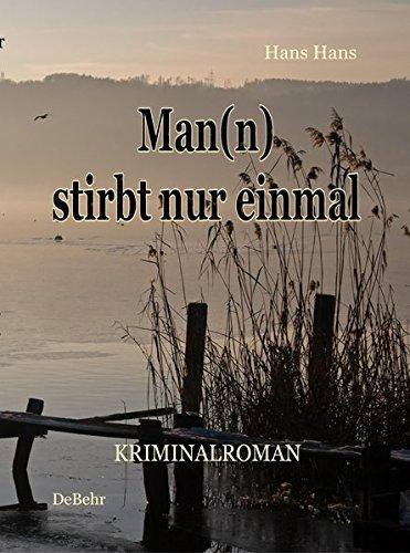 9783939241928: Man(n) stirbt nur einmal - Kriminalroman