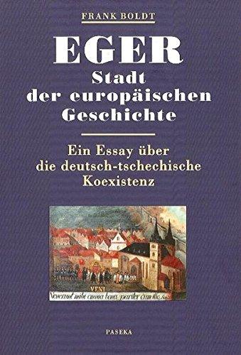 9783939247081: Eger - Stadt der europäischen Geschichte: Ein Essay über die deutsch-tschechische Koexistenz