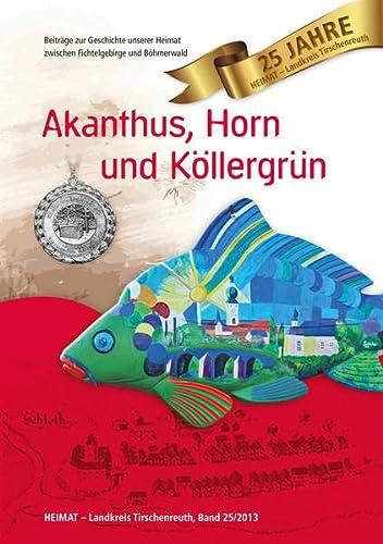 Heimat Landkreis Tirschenreuth / Akanthus, Horn und: Bernhard M Baron,